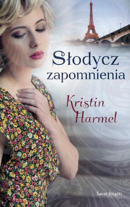 Słodycz zapomnienia - Kristin Harmel | okładka