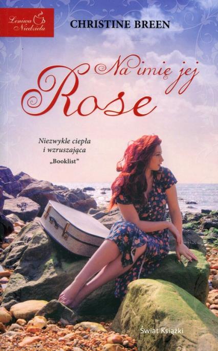 Na imię jej Rose - Christine Breen   okładka
