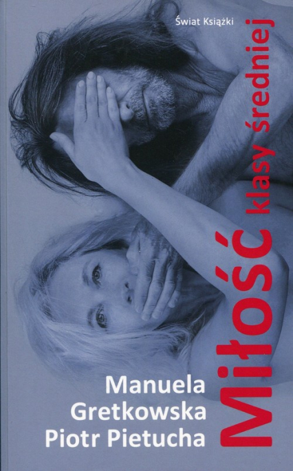 Miłość klasy średniej - Gretkowska Manuela Pietucha P | okładka