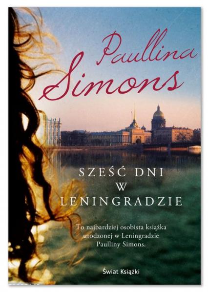 Sześć dni w Leningradzie - Paullina Simons | okładka