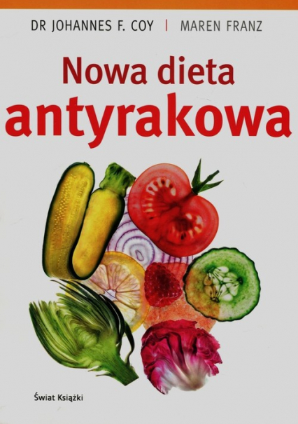 Nowa dieta antyrakowa - Coy Johannes F., Franz Maren | okładka