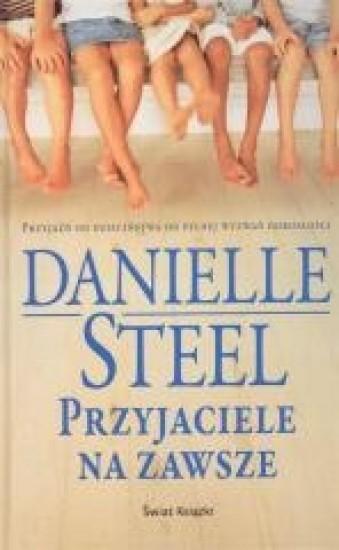 Przyjaciele na zawsze - Danielle Steel | okładka