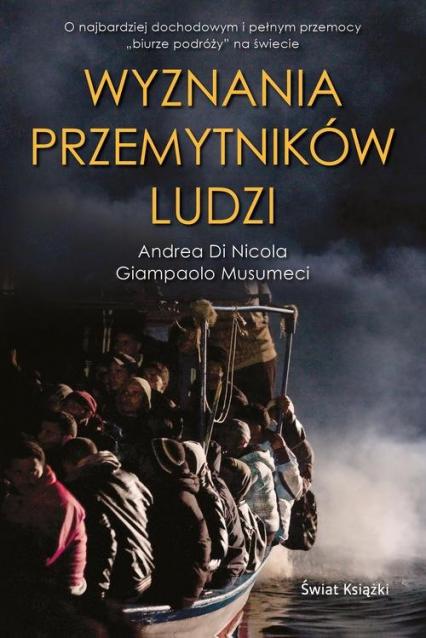 Wyznania przemytników ludzi - Di Nicola Andrea, Musumeci Giampaolo | okładka