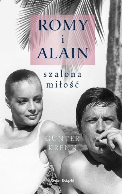 Romy i Alain. Szalona miłość - Guenter Krenn   okładka