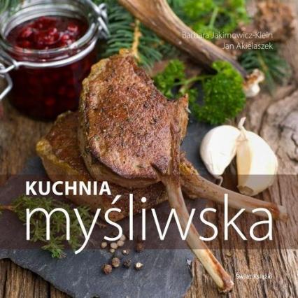 Kuchnia myśliwska - Jakimowicz-Klein Barbara, Akielaszek Jan | okładka