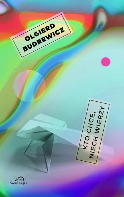 Kto chce, niech wierzy - Olgierd Budrewicz | okładka