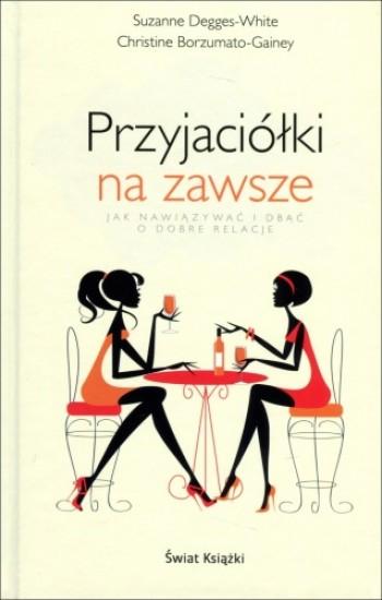 Przyjaciółki na zawsze - Christine Borzumato-Gainey, Suzanne Degges-Wh | okładka