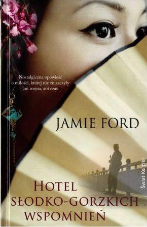 Hotel słodko-gorzkich wspomnień - Jamie Ford | okładka