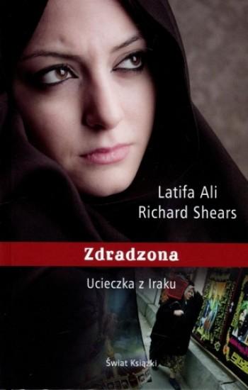 Zdradzona. Ucieczka z Iraku - Richard Shears, Latifa Ali | okładka