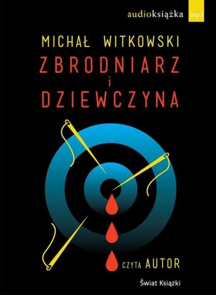 Zbrodniarz i dziewczyna audiobook - Michał Witkowski | okładka