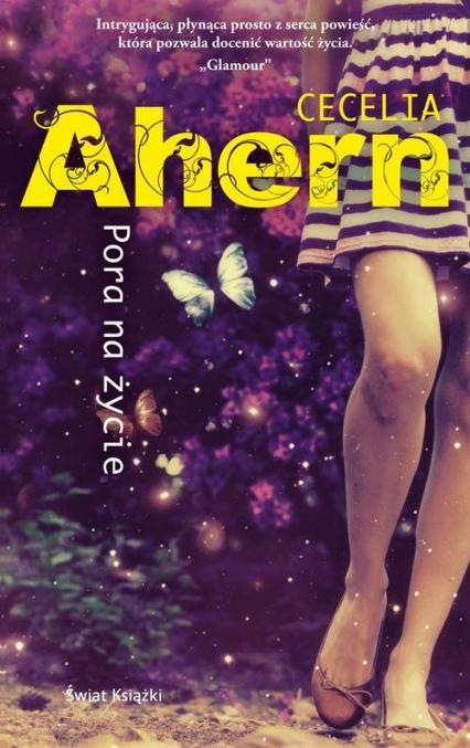 Pora na życie - Cecelia Ahern | okładka