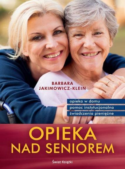 Opieka nad seniorem - Barbara Jakimowicz-Klein | okładka