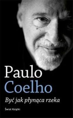 Być jak płynąca rzeka - Paulo Coelho   okładka