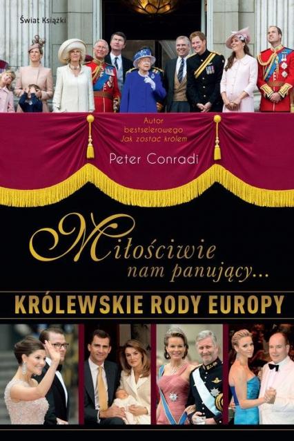 Miłościwie nam panujący. Królewskie rody Europy
