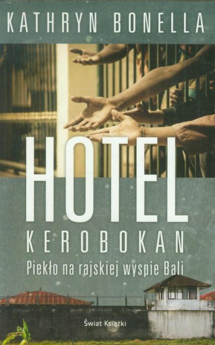 Hotel Kerobokan - Kathryn Bonella | okładka