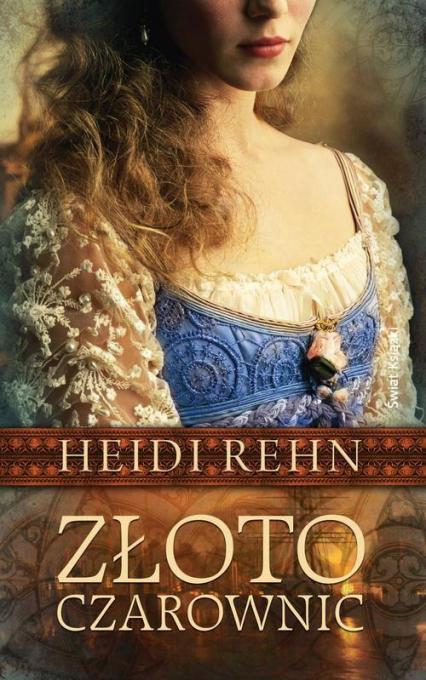 Złoto czarownic - Heidi Rehn | okładka