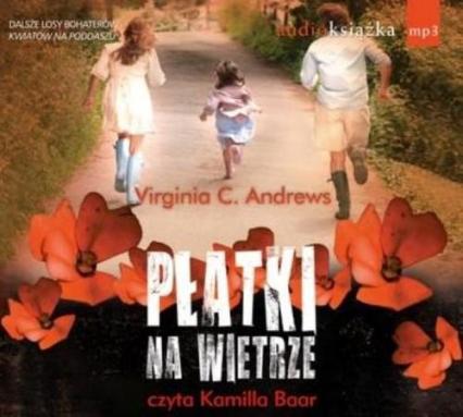 Płatki na wietrze. Audiobook - Virginia C. Andrews | okładka