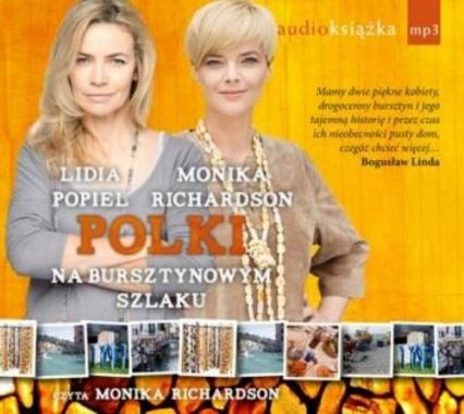 Polki na bursztynowym szlaku. Audiobook - Monika Richardson, Lidia Popiel | okładka