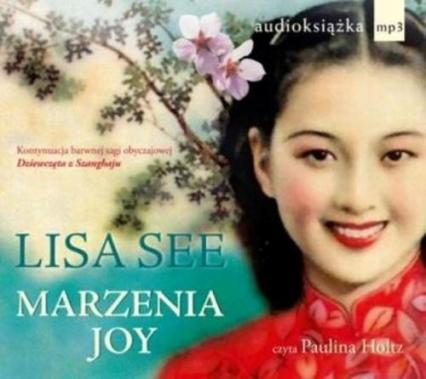 Marzenia Joy. Audiobook - Lisa See | okładka