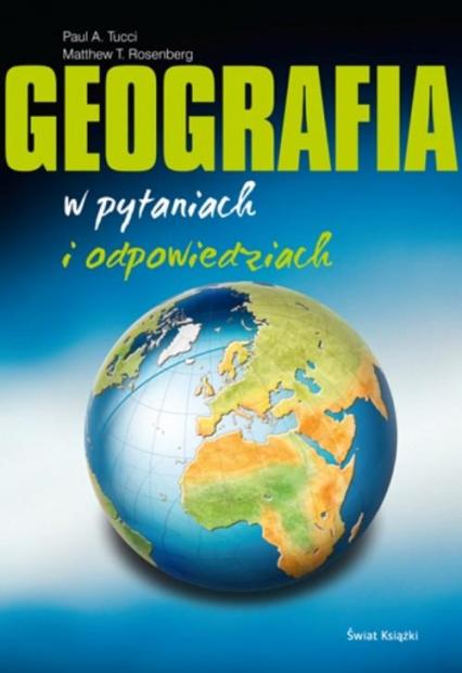 Geografia w pytaniach i odpowiadziach - Paul A. Tucci, Matthew. J. Rosenberg | okładka