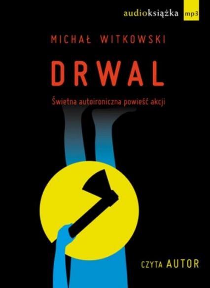Drwal. Audiobook - Michał Witkowski | okładka