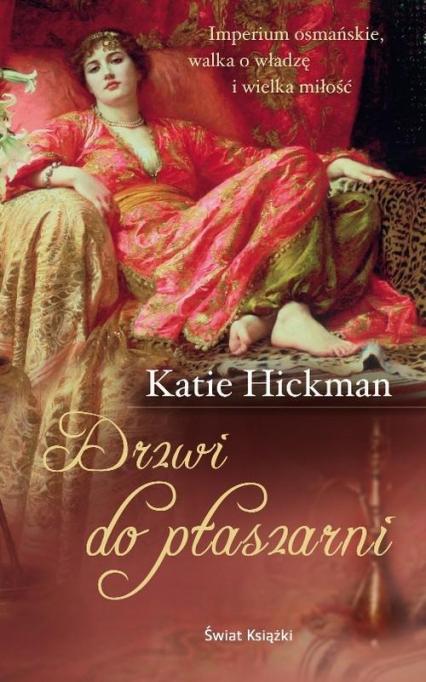 Drzwi do ptaszarni - Katie Hickman   okładka