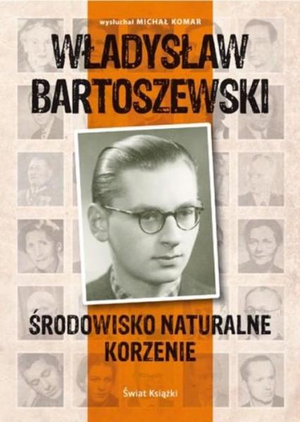 Środowisko naturalne, korzenie - Michał Komar, Władysław Bartoszewski | okładka