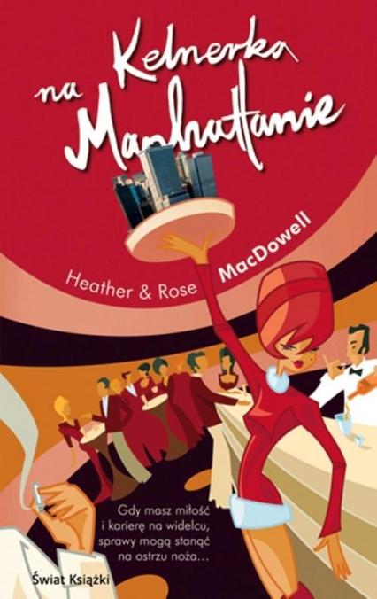 Kelnerka na Manhattanie - Heather MacDowell, Rose MacDowell | okładka