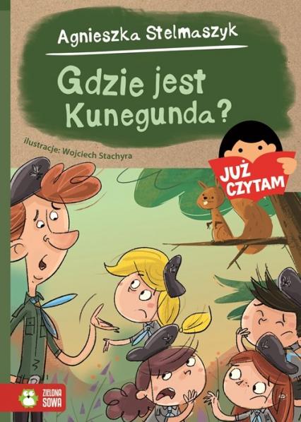 Gdzie jest Kunegunda? Już czytam! - Agnieszka Stelmaszyk | okładka