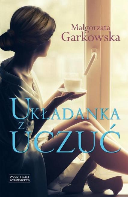 Układanka z uczuć - Małgorzata Garkowska   okładka