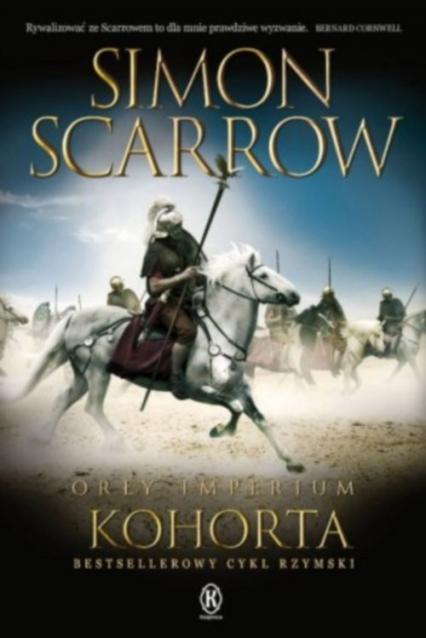 Orły imperium. Kohorta - Simon Scarrow | okładka