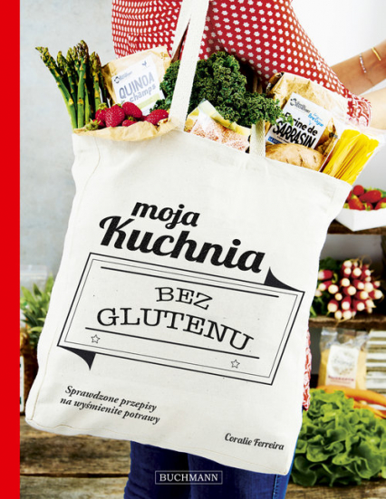 Moja kuchnia bez glutenu - Coralie Ferreira | okładka