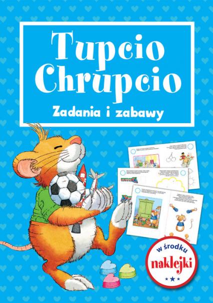 Tupcio Chrupcio. Zadania i zabawy -  | okładka