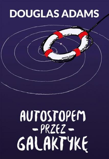 Autostopem przez Galaktykę - Douglas Adams | okładka