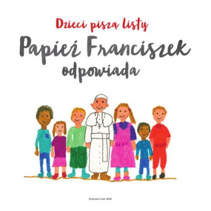 Dzieci piszą listy, Papież Franciszek odpowiada -  | okładka