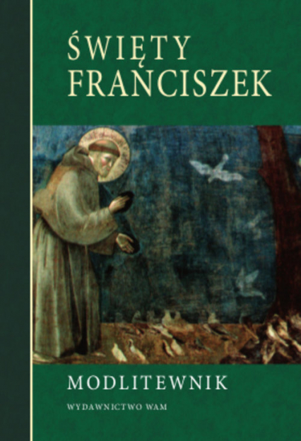 Modlitewnik. Święty Franciszek - zbiorowa Praca | okładka