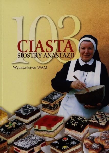 103 ciasta siostry Anastazji - Anastazja Pustelnik   okładka