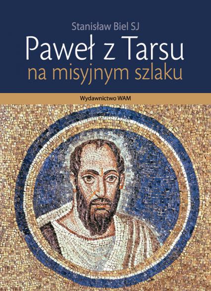 Paweł z Tarsu, na misyjnym szlaku - Stanisław Biel | okładka