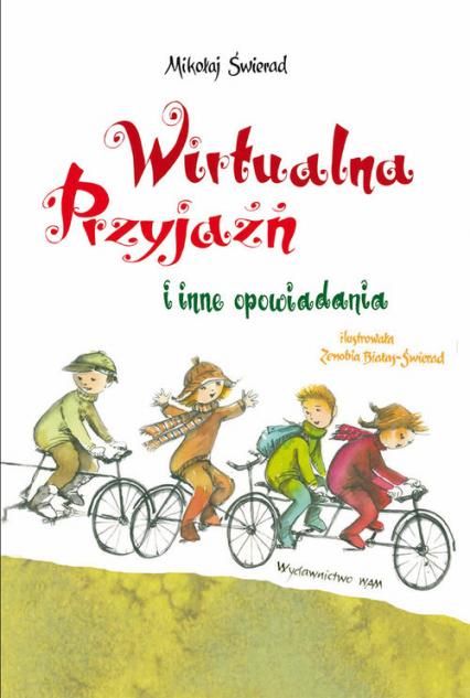 Wirtualna przyjaźń i inne opowiadania - Mikołaj Świerad   okładka