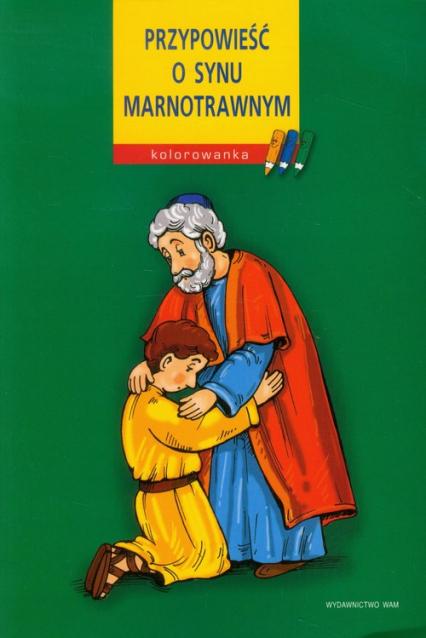 Kolorowanka. Przypowieść o synu marnotrawnym - Joanna Wilkońska | okładka