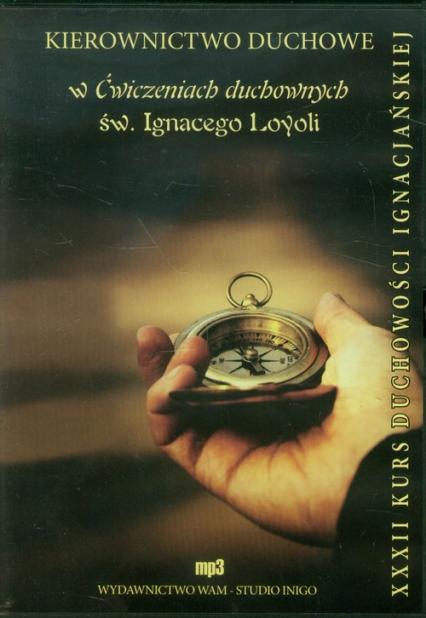 Kierownictwo duchowe w Ćwiczeniach duchownych św. Ignacego Loyoli XXXII. Audiobook - zbiorowa Praca   okładka
