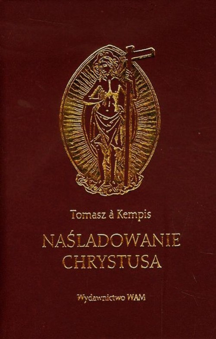 Naśladowanie Chrystusa - Kempis a Tomasz   okładka
