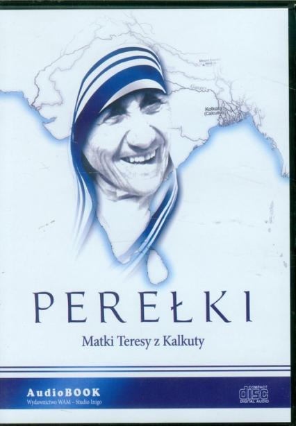 Perełki Matki Teresy z Kalkuty. Audiobook