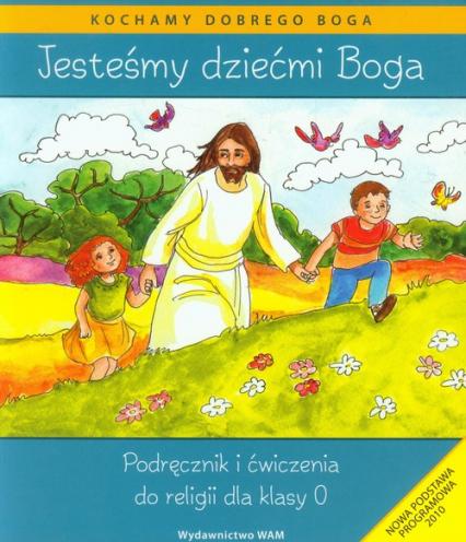 Katechizm SP 0 Jesteśmy dziećmi Boga - Władysław Kubik | okładka