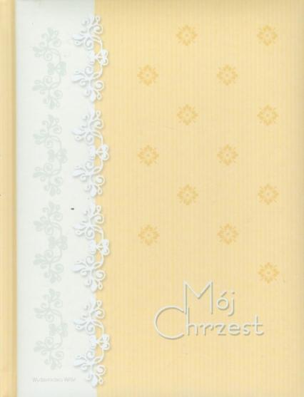 Mój Chrzest. Pamiątka Chrztu Świętego - Anna Piecuch | okładka
