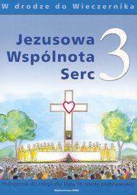Jezusowa Wspólnota Serc 3 Podręcznik W drodze do Wieczernika Szkoła podstawowa - Władysław Kubik, Teresa Czarnecka | okładka