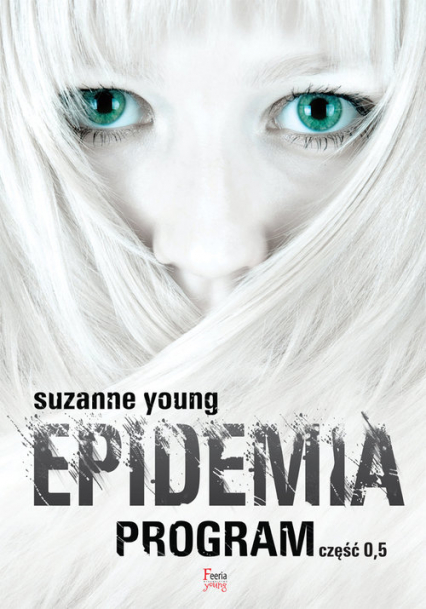 Epidemia. Program. Część 0,5 - Suzanne Young | okładka
