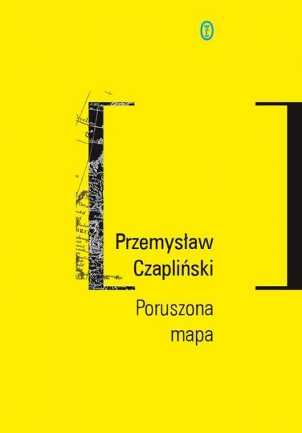 Poruszona mapa - Przemysław Czapliński | okładka