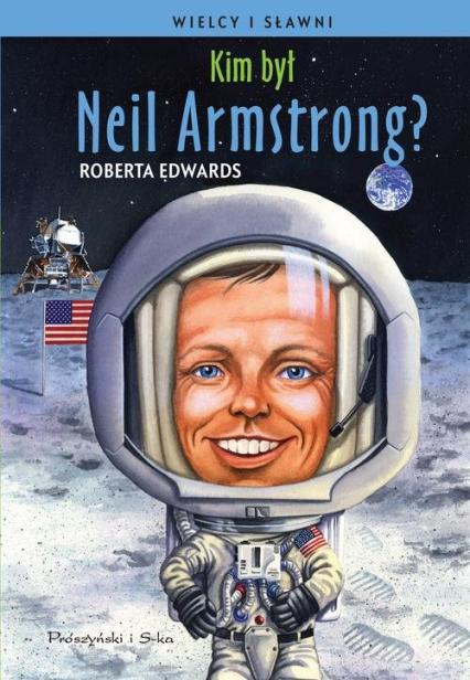 Kim był Neil Armstrong? - Roberta Edwards | okładka