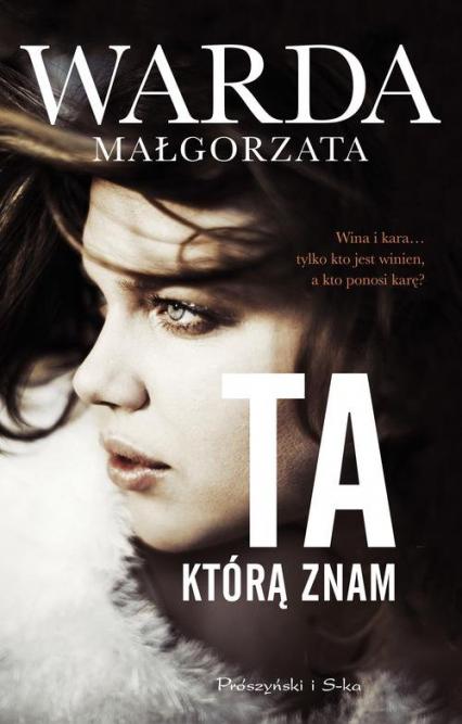 Ta którą znam - Małgorzata Warda | okładka